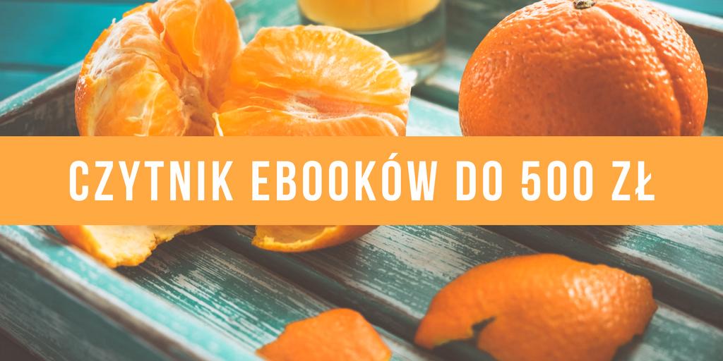 Najlepszy czytnik ebooków do 500 zł
